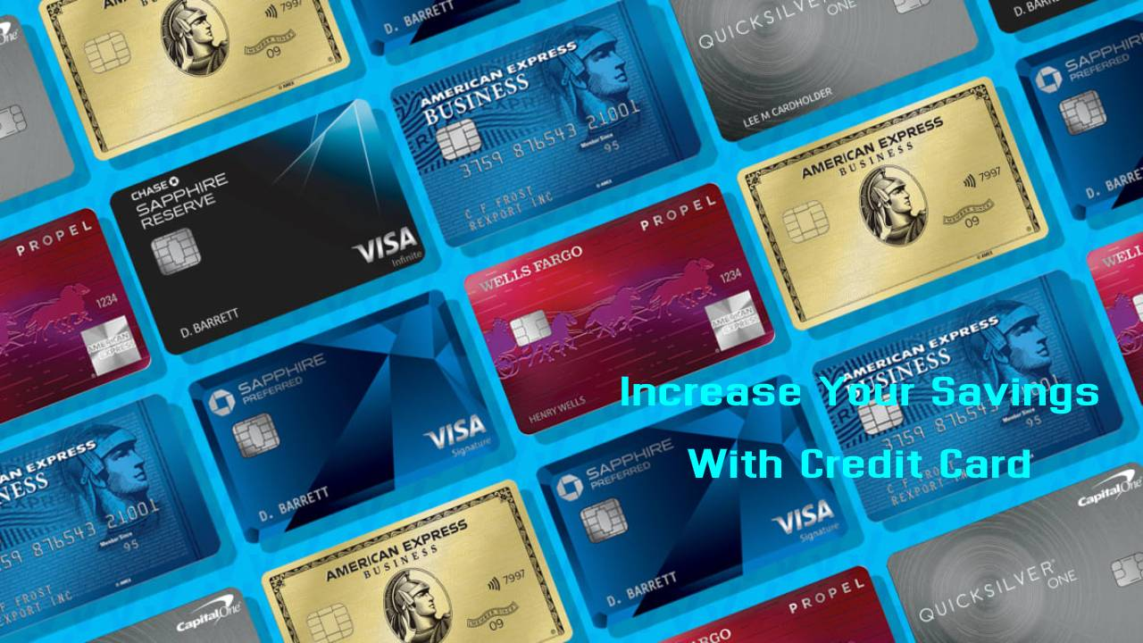 Here's How Getting A Credit Card Could Help You Increase Your Savings