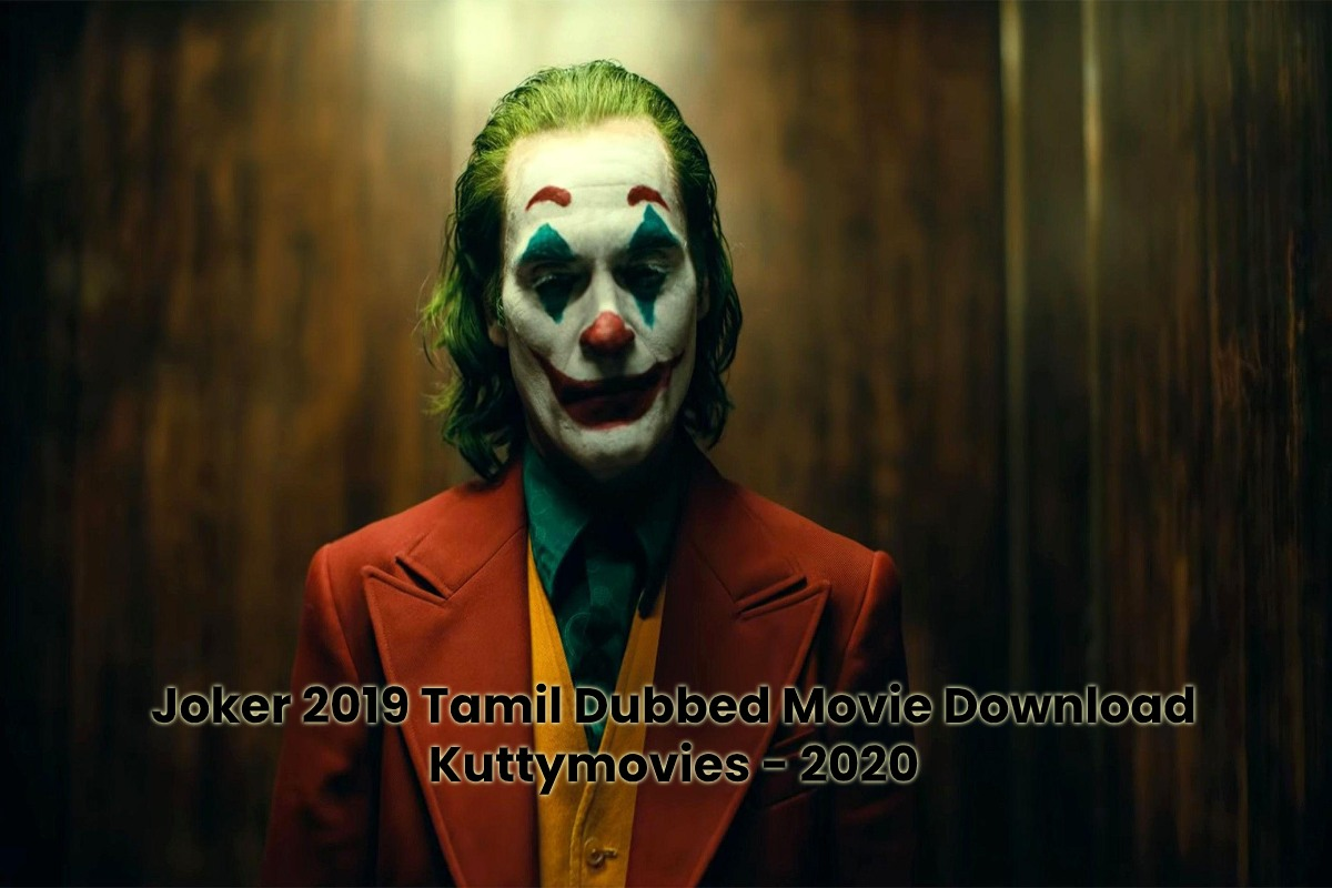 Joker 2019 Tamil Dubbed Movie Download Kuttymovies