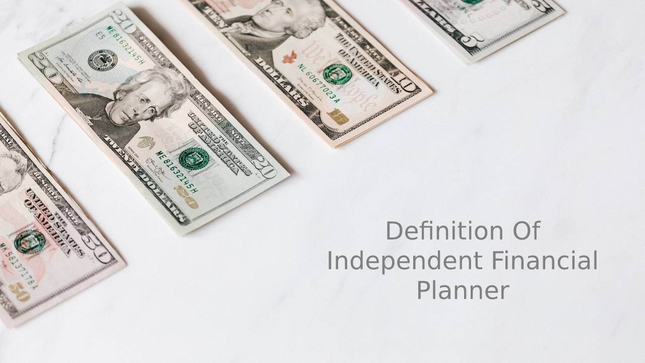 The Definition Of Independent Financial Planner And Their Services