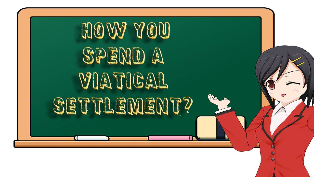 Are There Limits on How You Spend a Viatical Settlement?