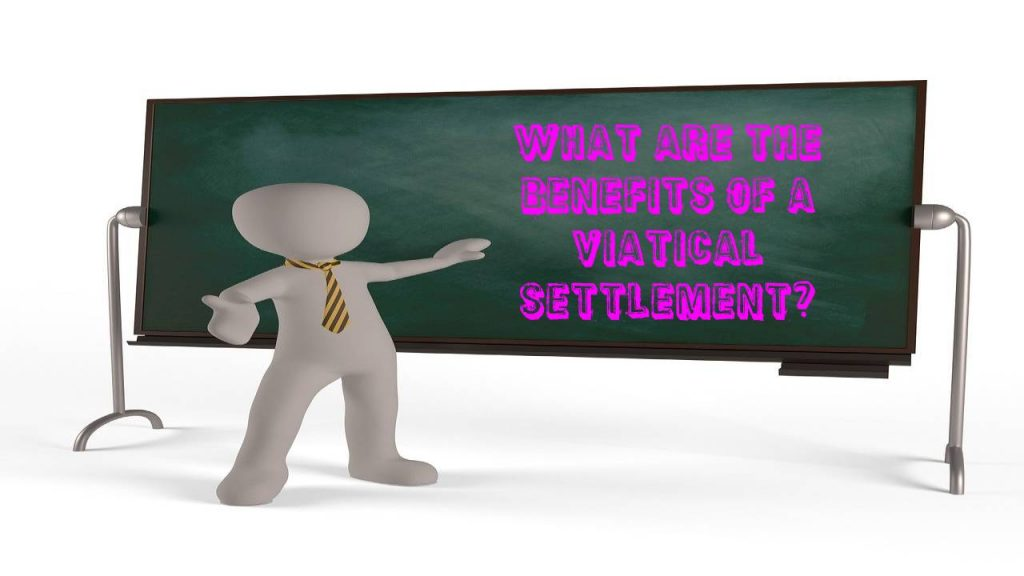 What are the benefits of a viatical settlement