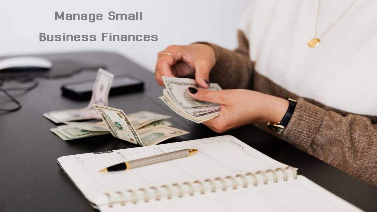 Four Tips on How to Manage Small Business Finances Efficiently