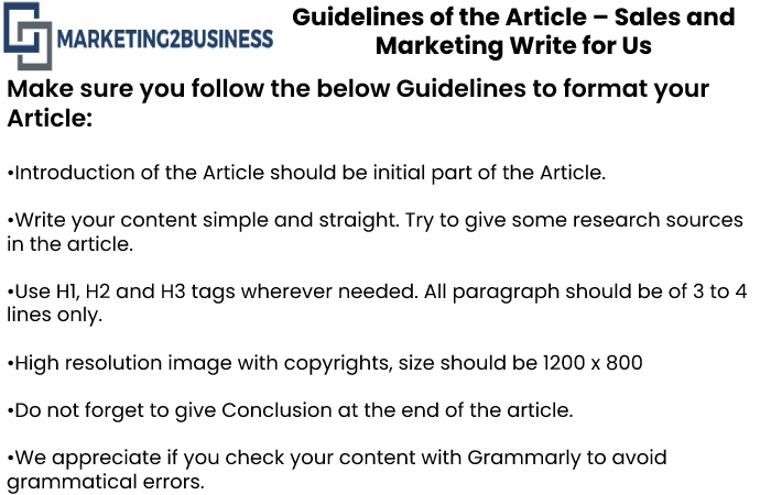 Guidelines of the Article – Sales and Marketing Write for Us.