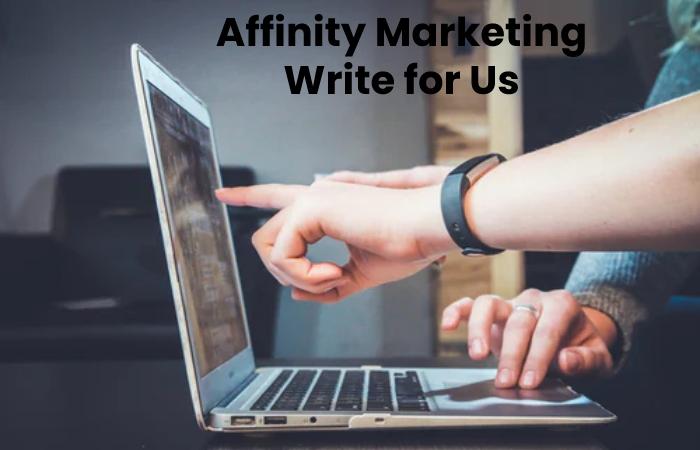affinity marketing write for us