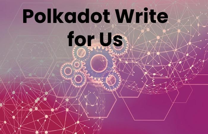 polkadot write for us