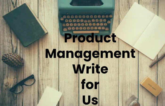 product management write for us