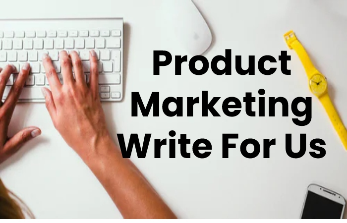 product marketing write for us
