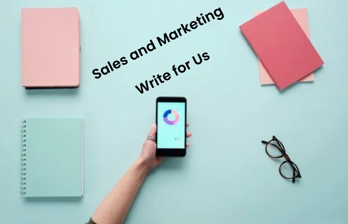 sales and marketing write for us