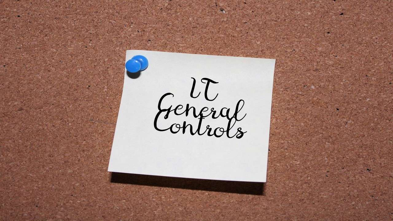 4 Important IT General Controls That Should Be Considered By All Businesses
