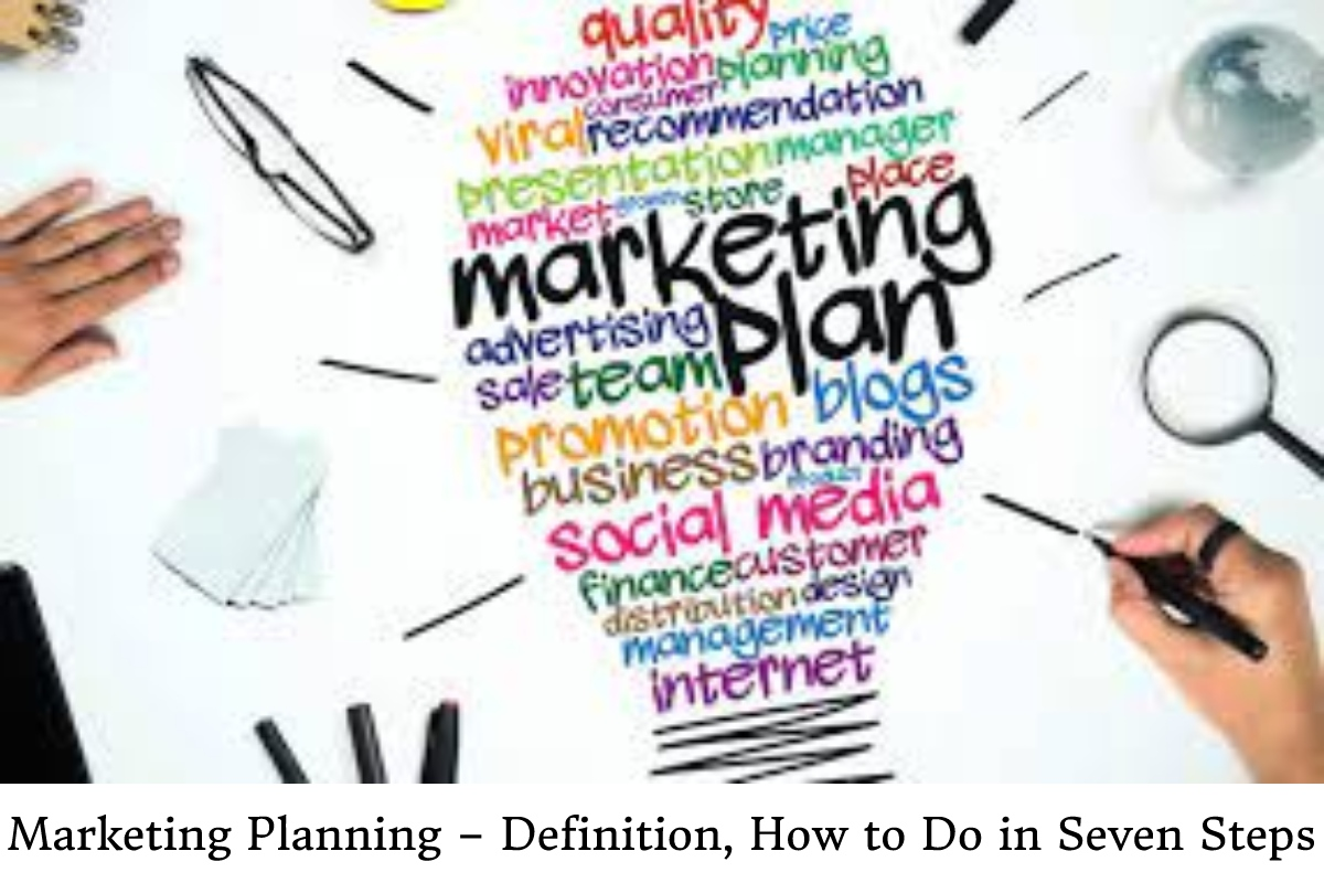 Marketing Planning – Definition, How to Do in Seven Steps