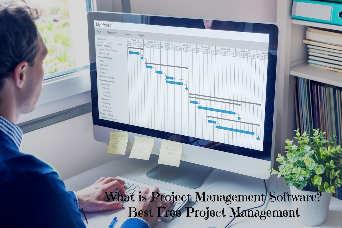 What is Project Management Software? – Best Free Project Management