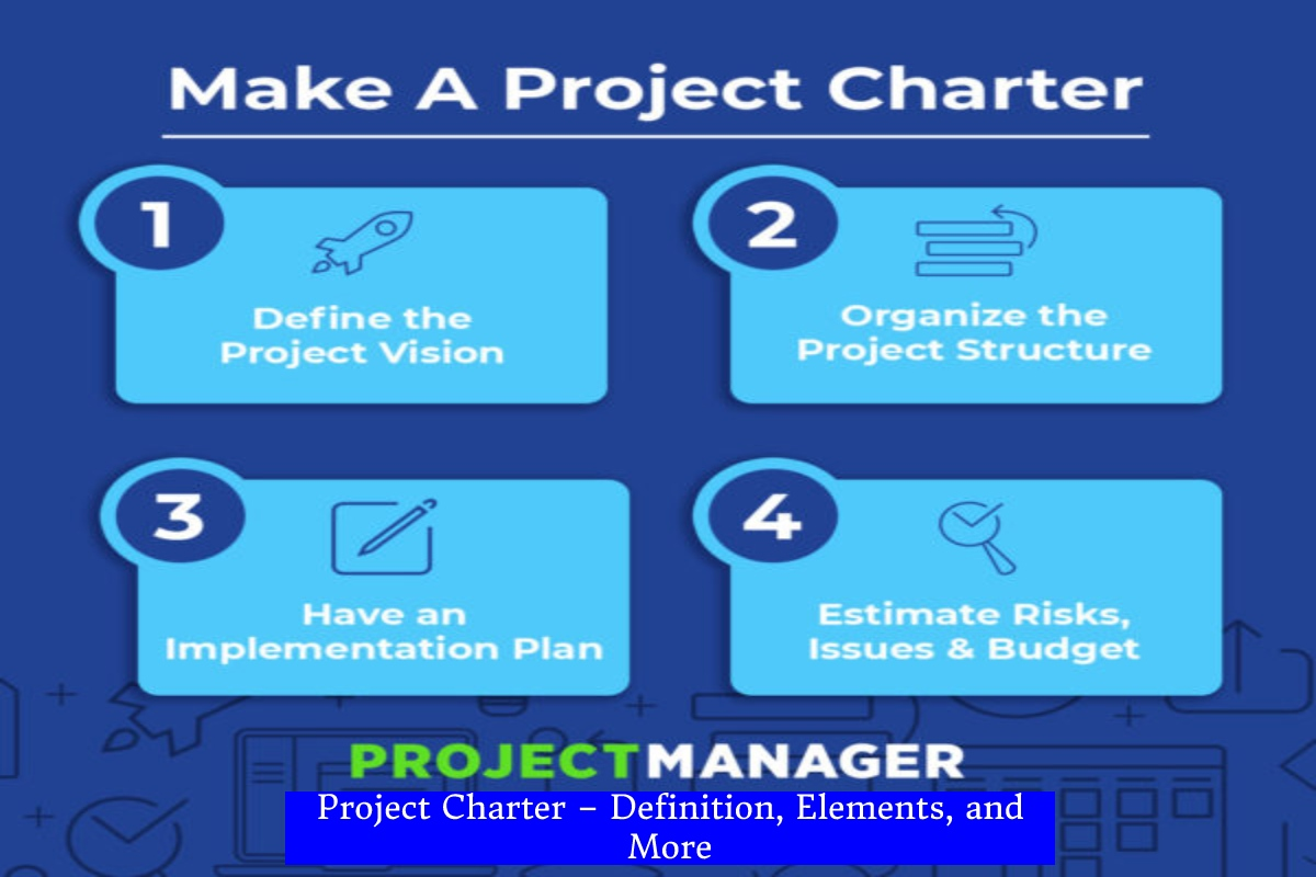 Project Charter – Definition, Elements, and More