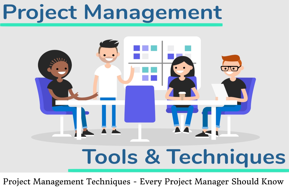 Project Management Techniques – Every Project Manager Should Know